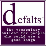 DEFALTS: The vocabulary builder for people who could use a good laugh